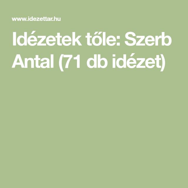 szerb idézetek Idézetek tőle: Szerb Antal (71 db idézet) in 2020 | Incoming call