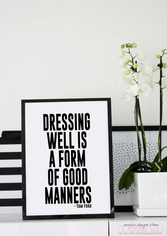 Dressing well is a form of good manners. | Me | Pinterest ...