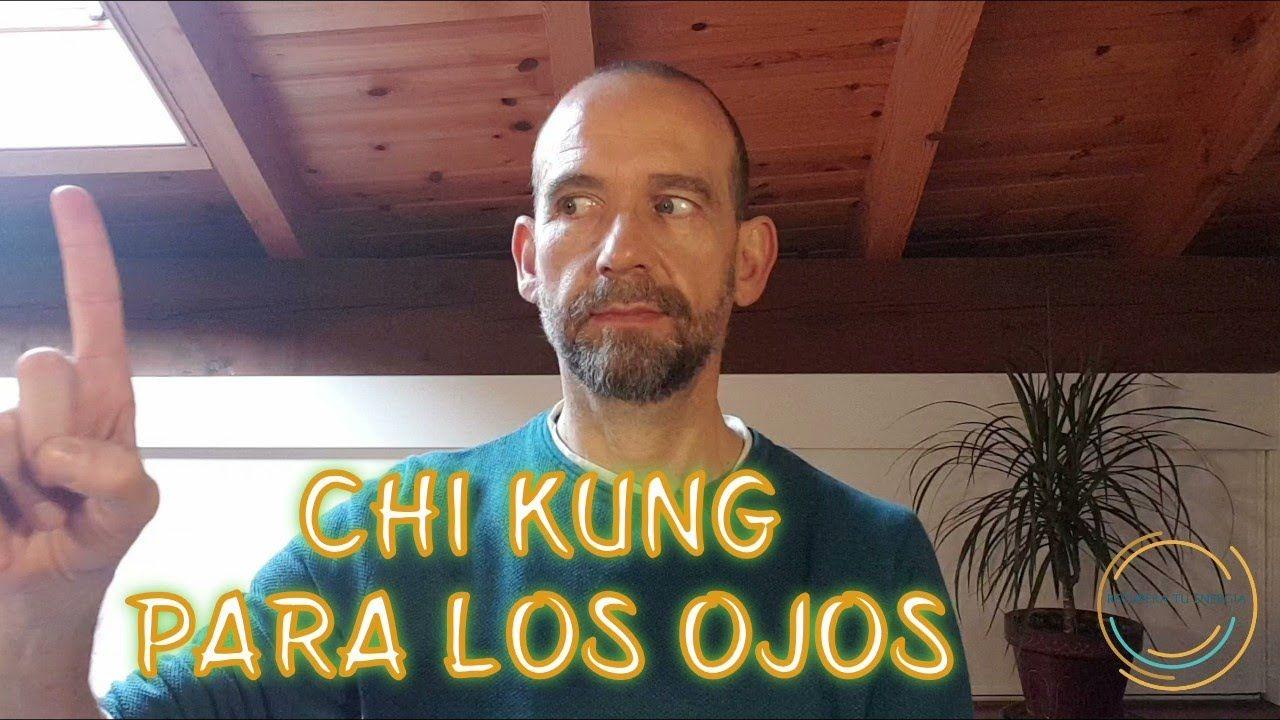 Chi Kung Qi Gong Para Los Ojos Continuacion Del Tao De Primavera En 2020 Tao Qi Gong Ojos