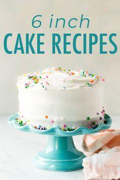 6 Inch Cake Recipes | Sally's Baking Addiction