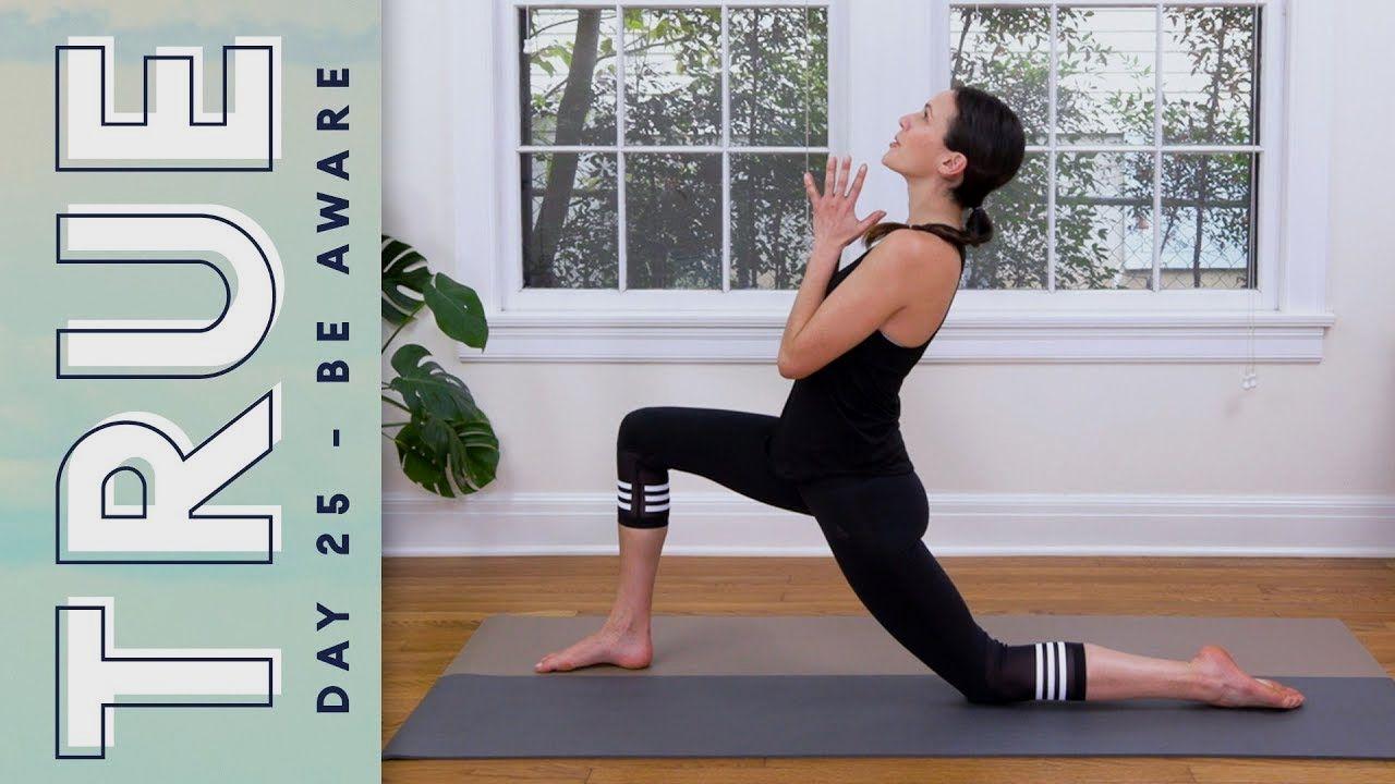 TRUE - Day 25 - BE AWARE | Yoga With Adriene #trainhard