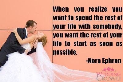 When You Realize You Want To Spend The Rest Of Your Life With Somebody You Want The Rest Of Your Life Inspirational Wedding Quotes Wedding Quotes Love Quotes