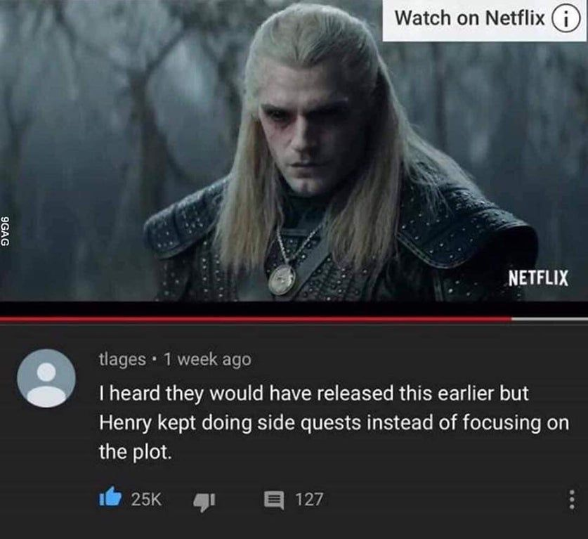 17 The Witcher Memes For True Fans Funny Hilarious Memes Can T Stop Laughing The Witcher Funniest Hilarious Memes Best New Shows