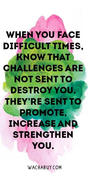 #Wednesday Wisdom - Don't Let Your Challenges Destroy You
