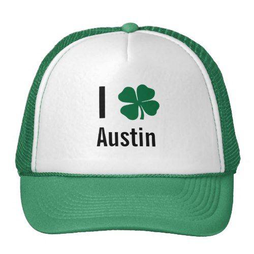I love (shamrock) Austin St Patricks Day Trucker Hat