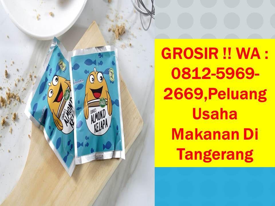 Grosir Wa 0812 5969 2669 Peluang Usaha Makanan Di Tangerang Makanan Rumahan Makanan Pengusaha