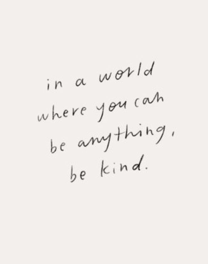In A World Where You Can Be Anything Be Kind Inspire Words To
