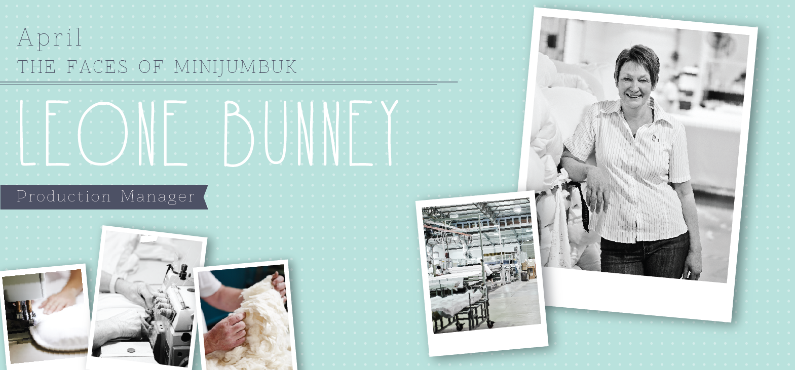 Leone Bunney is MiniJumbuk's handy Production Manager. Read more about Leone and her role at MiniJumbuk on website.