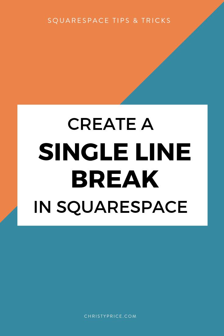 How To Create A Single Line Break In Squarespace Squarespace Tutorial Squarespace Web Design Squarespace