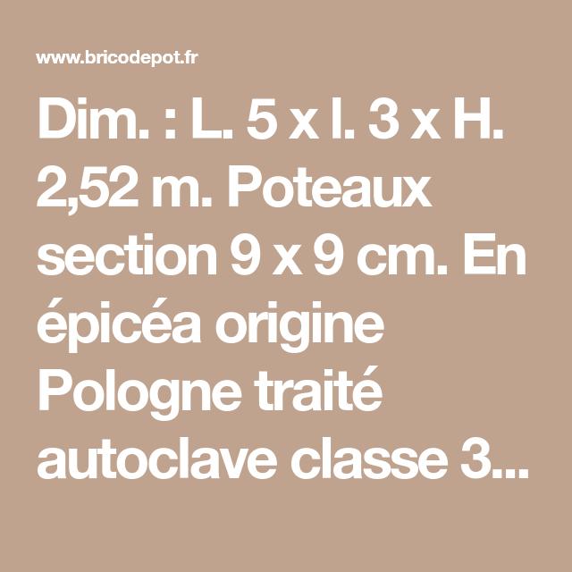 Dim L 5 X L 3 X H 2 52 M Poteaux Section 9 X 9 Cm En Epicea Origine Pologne Traite Autoclave Classe Laine De Roche Laine De Verre Plaque De Platre Ba13