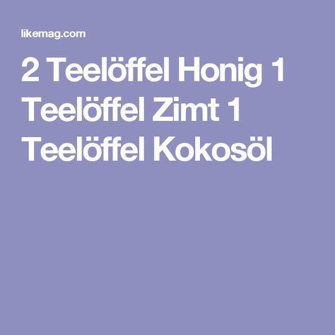 2 teel ffel honig 1 teel ffel zimt 1 teel ffel kokos l abnehmen pinterest zimt abnehmen. Black Bedroom Furniture Sets. Home Design Ideas