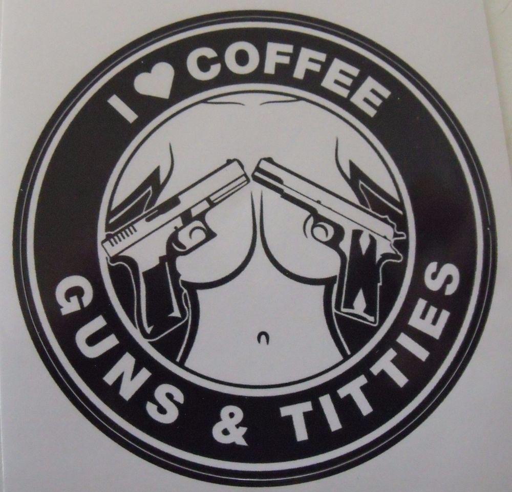 I love coffee guns and titties sticker hard hat funny