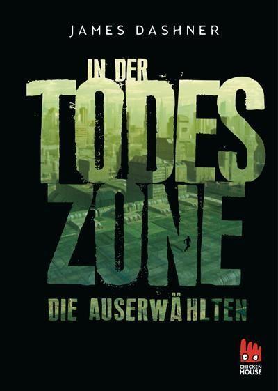 Die Auserwählten, In der Todeszone (03)- James Dashner