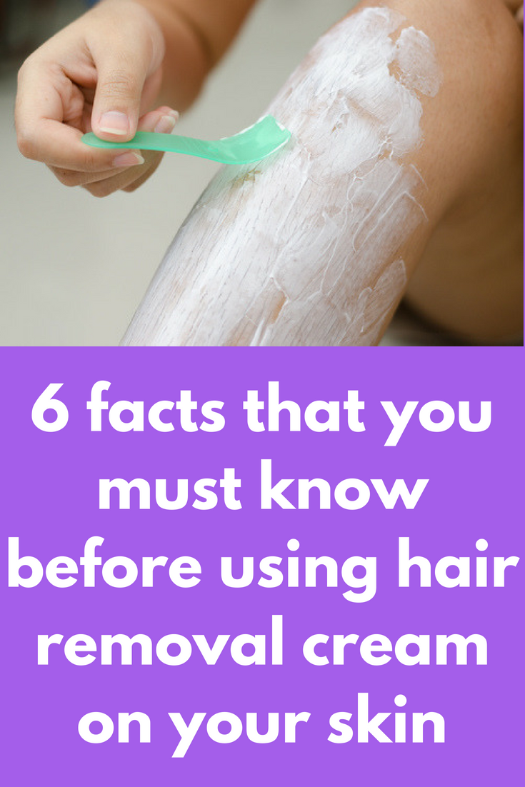 6 Facts That You Must Know Before Using Hair Removal Cream On Your