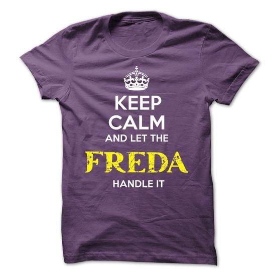 FREDA - KEEP CALM AND LET THE FREDA HANDLE IT - #cool shirt #custom t shirt design. THE BEST => https://www.sunfrog.com/Valentines/FREDA--KEEP-CALM-AND-LET-THE-FREDA-HANDLE-IT-52514614-Guys.html?id=60505