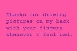 my sister and I used to do this and the other person had to guess what you were drawing...