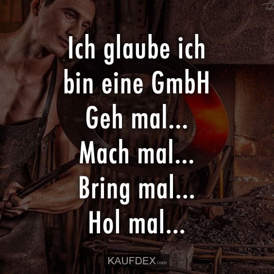 Ich glaube ich bin eine GmbH… Geh mal… Mach mal – You are in the right place about Texte book Here we offer you the most beautiful pictures about the Texte bonheur you are looking for. When you examine the Ich glaube ich bin eine GmbH… Geh mal… Mach …