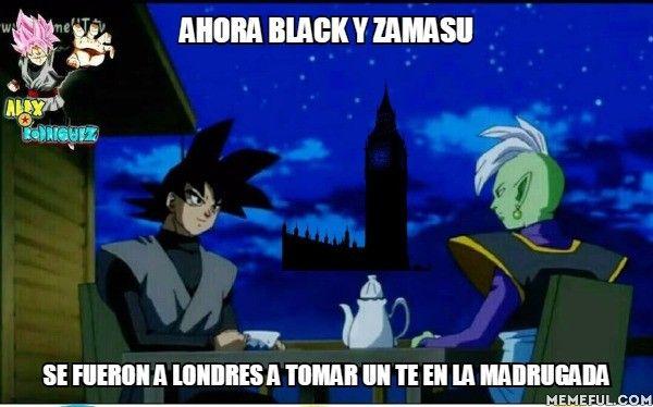 ahora black y zamasu se fueron a londres a tomar un te en la madrugada