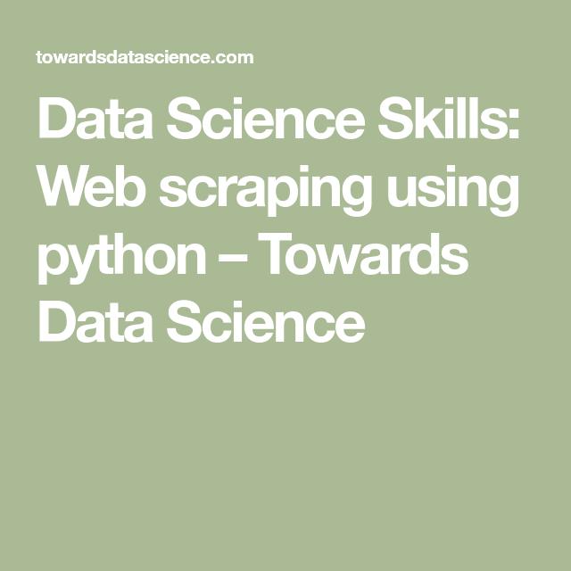 Data Science Skills: Web scraping using python   Python