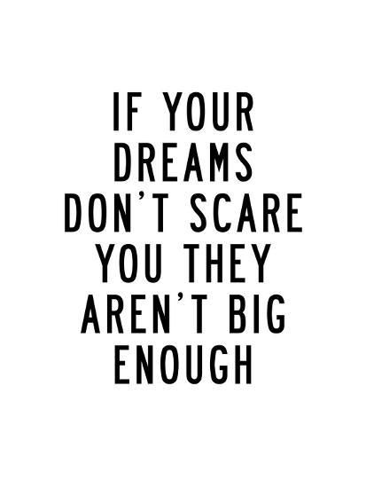 'If Your Dreams Dont Scare You' Prints - Brett Wilson   AllPosters.com