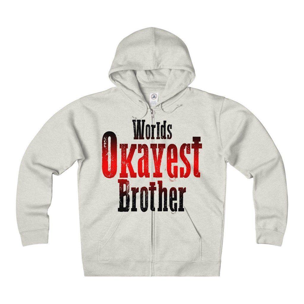 811046f45 Worlds Okayest Brother Unisex Heavyweight Fleece Zip Hoodie – Pixsona