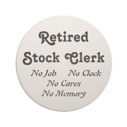 Retired Stock Clerk Coaster Retired Pinterest Retirement - stock clerk job description