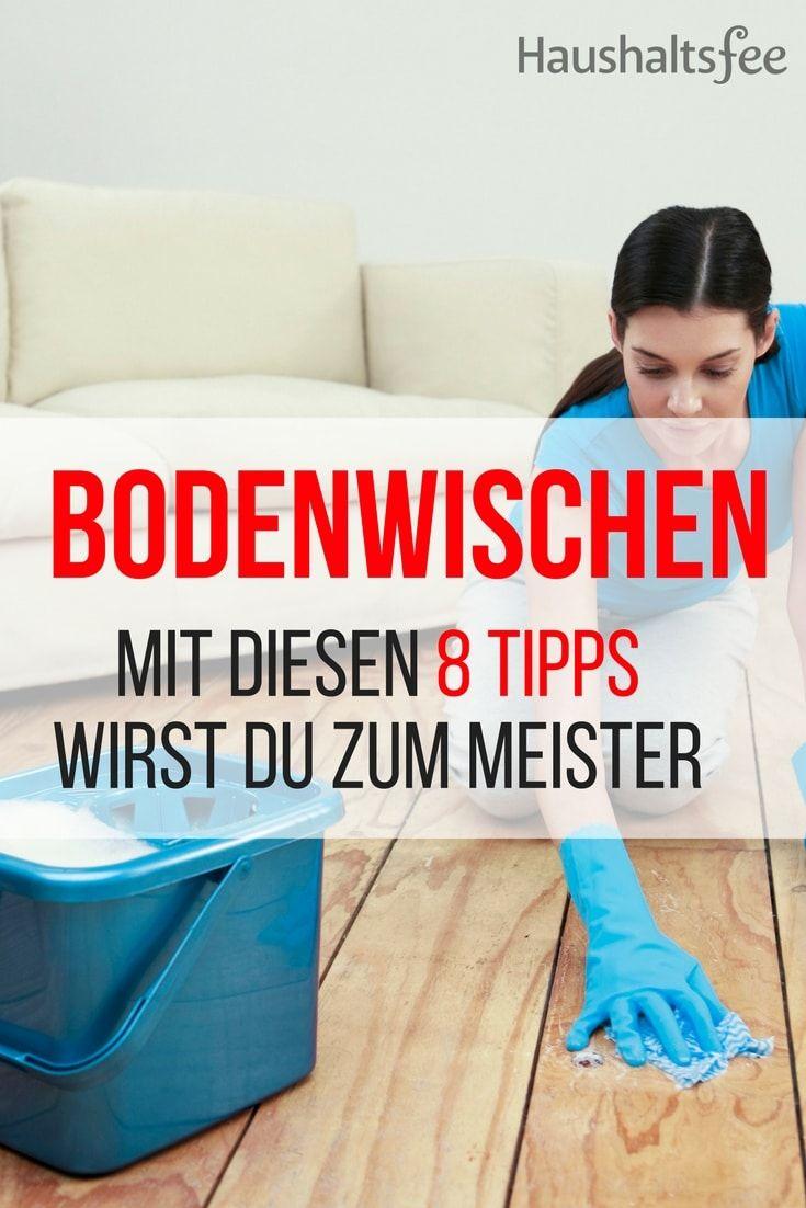 boden wischen leicht gemacht 8 hilfreiche tipps haushaltstipps pinterest haushalt. Black Bedroom Furniture Sets. Home Design Ideas