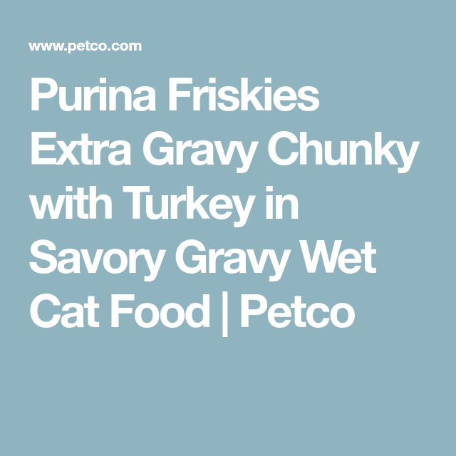 Purina Friskies Extra Gravy Chunky with Turkey in Savory
