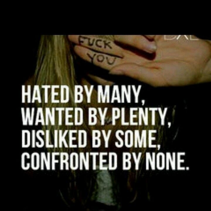 Hated By Many Wanted By Plenty Disliked By Some Confronted By
