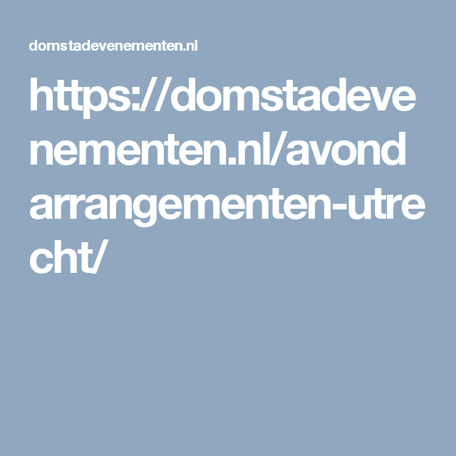 https://domstadevenementen.nl/avondarrangementen-utrecht/
