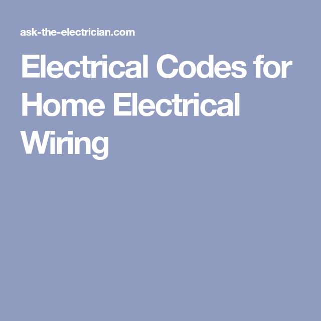 Electrical Codes for Home Electrical Wiring   Electrical   Pinterest ...