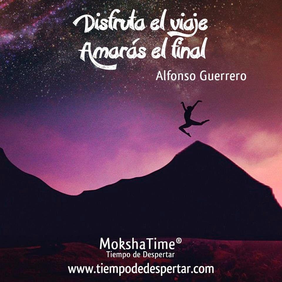 Disfruta El Viaje Amaras El Final Alfonso Guerrero Es Tiempo