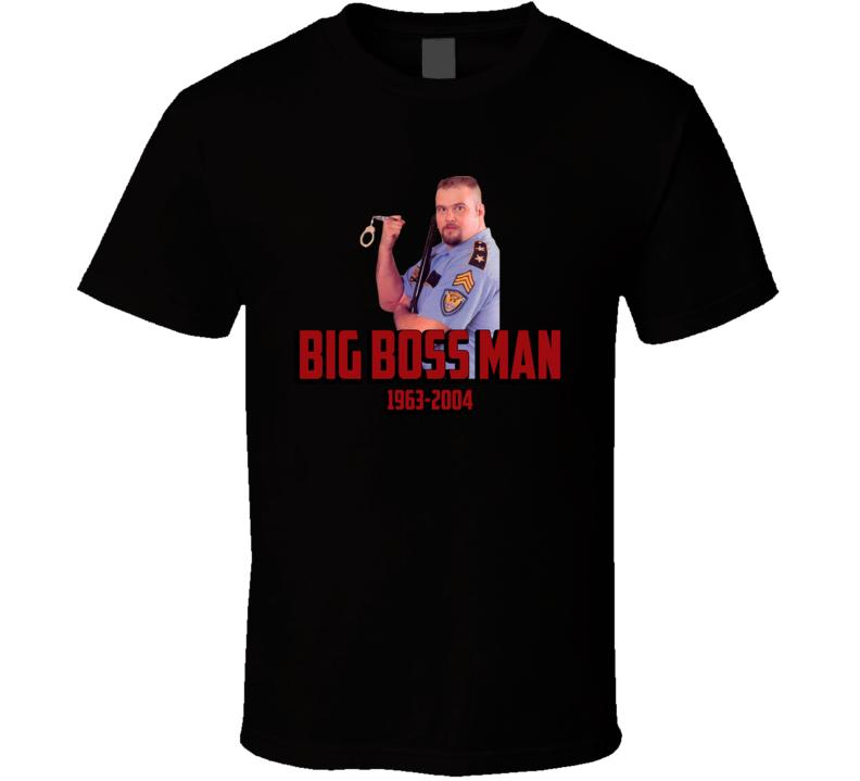 Big Boss Man Wrestling Memorial Fan T Shirt Big Boss Man Boss Man Men S Wrestling