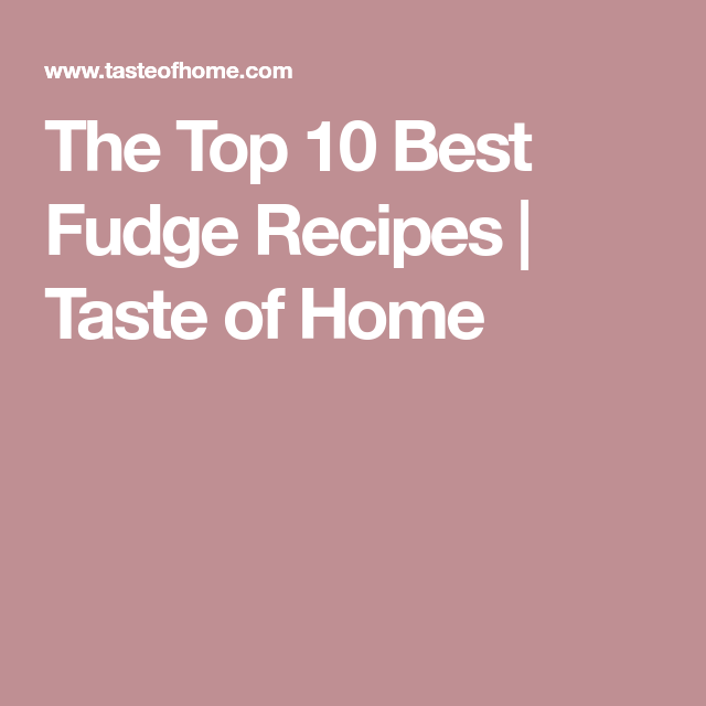 Our Top 10 Best Fudge Recipes is part of Best recipes Top 10 - You'll want these toprated fudge recipes on your holiday treat table—and find the best fudge recipe for you! Will it be brownie, cherry or peppermint