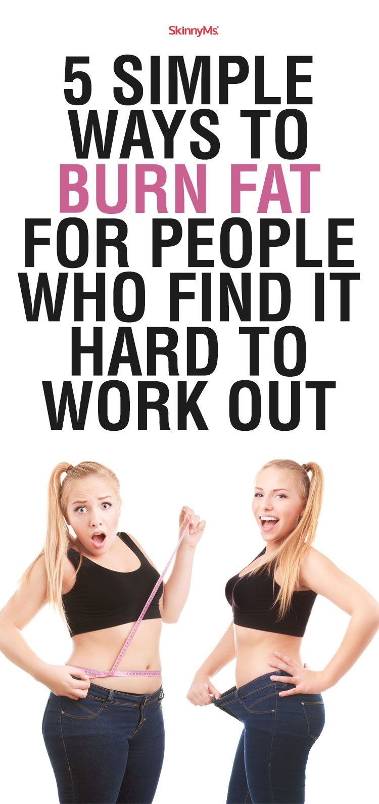 5 Simple Ways to Burn Fat for People Who Find It Hard To Work Out