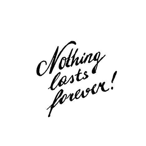 Nothing Lasts Forever Nothing Lasts Forever Forever Quotes Nothing Lasts Forever Quotes