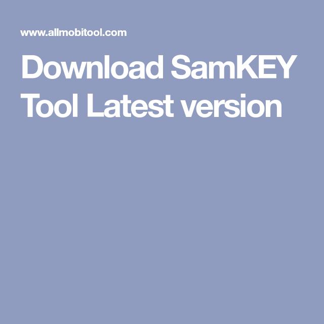 Download SamKEY Tool Latest version | Download in 2019