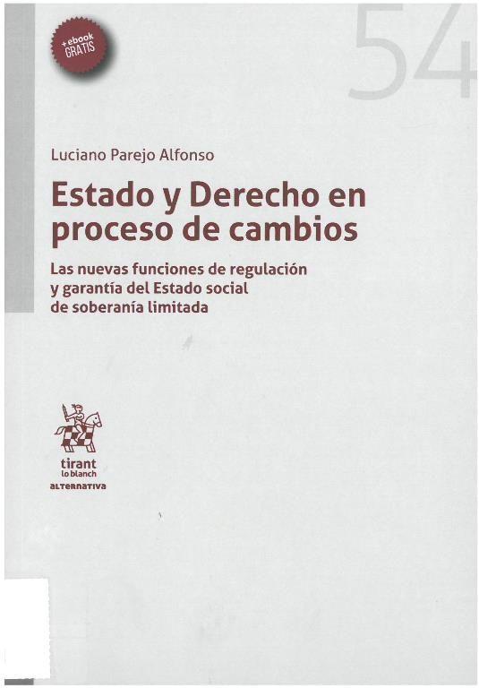 Luciano Parejo Alfonso: Estado y derecho en proceso de cambios : las nuevas funciones de regulación y garantía del Estado social de soberanía limitada,  València: Tirant lo Blanch, 2016