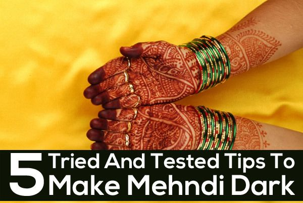 5 Tried And Tested Tips To Make Mehndi Dark Partys Mehndi Hand