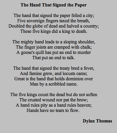 The Hand That Signed The Paper By Dylan Thomas This Is The Poem Of The Week I Analyzed I Liked It So Much That I M Pinning It Here Dylan Thomas