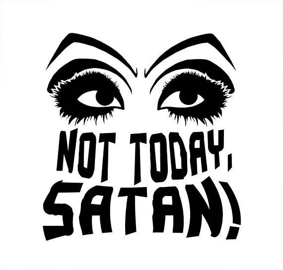 Not Today Satan Eyes unisex style t shirt Ru Paul BiancaLGBTDragQueen