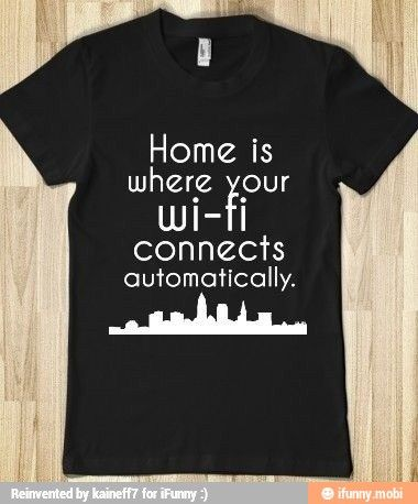 8a6f0fd51 Love this funny t-shirt design! Home and your Wi-Fi connection! Design and  create your custom t-shirt design today! www.rushordertees.com