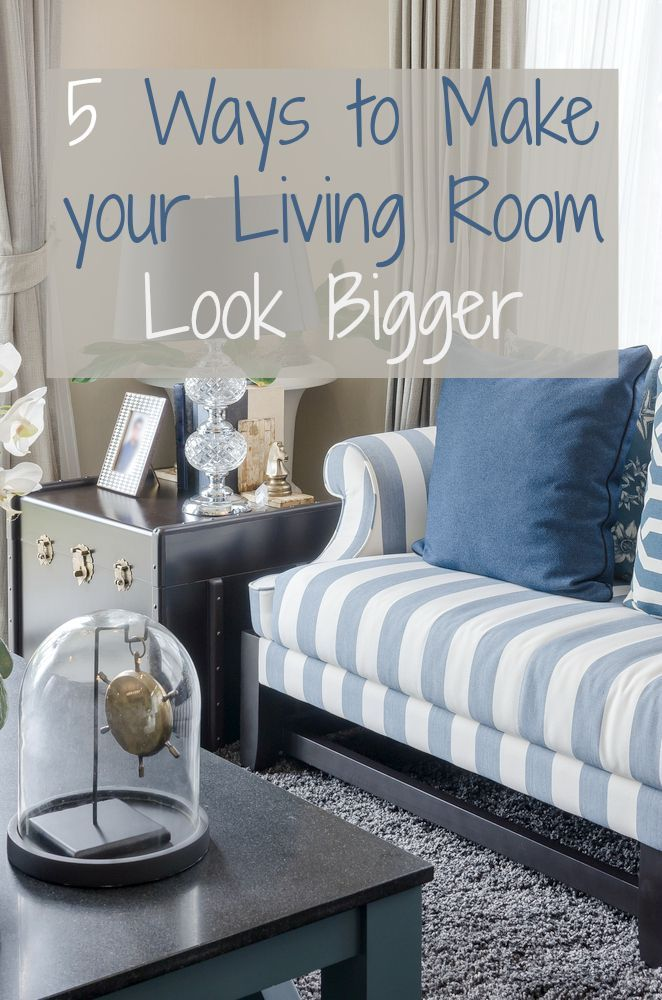 5 Ways To Make Your Living Room Look Bigger   Love Chic Living