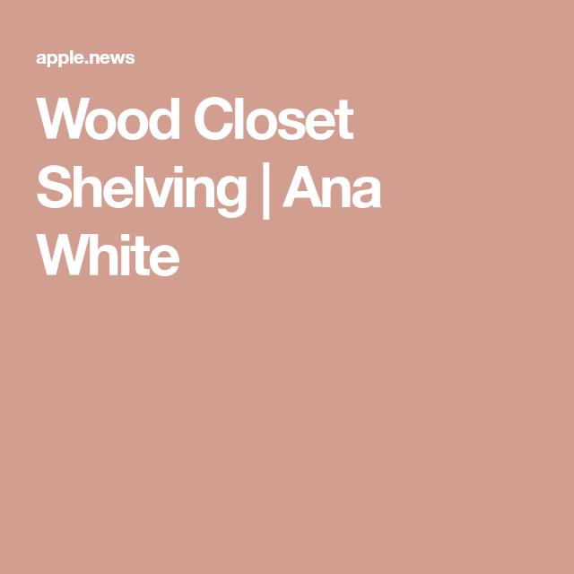Wood Closet Shelving #anawhite