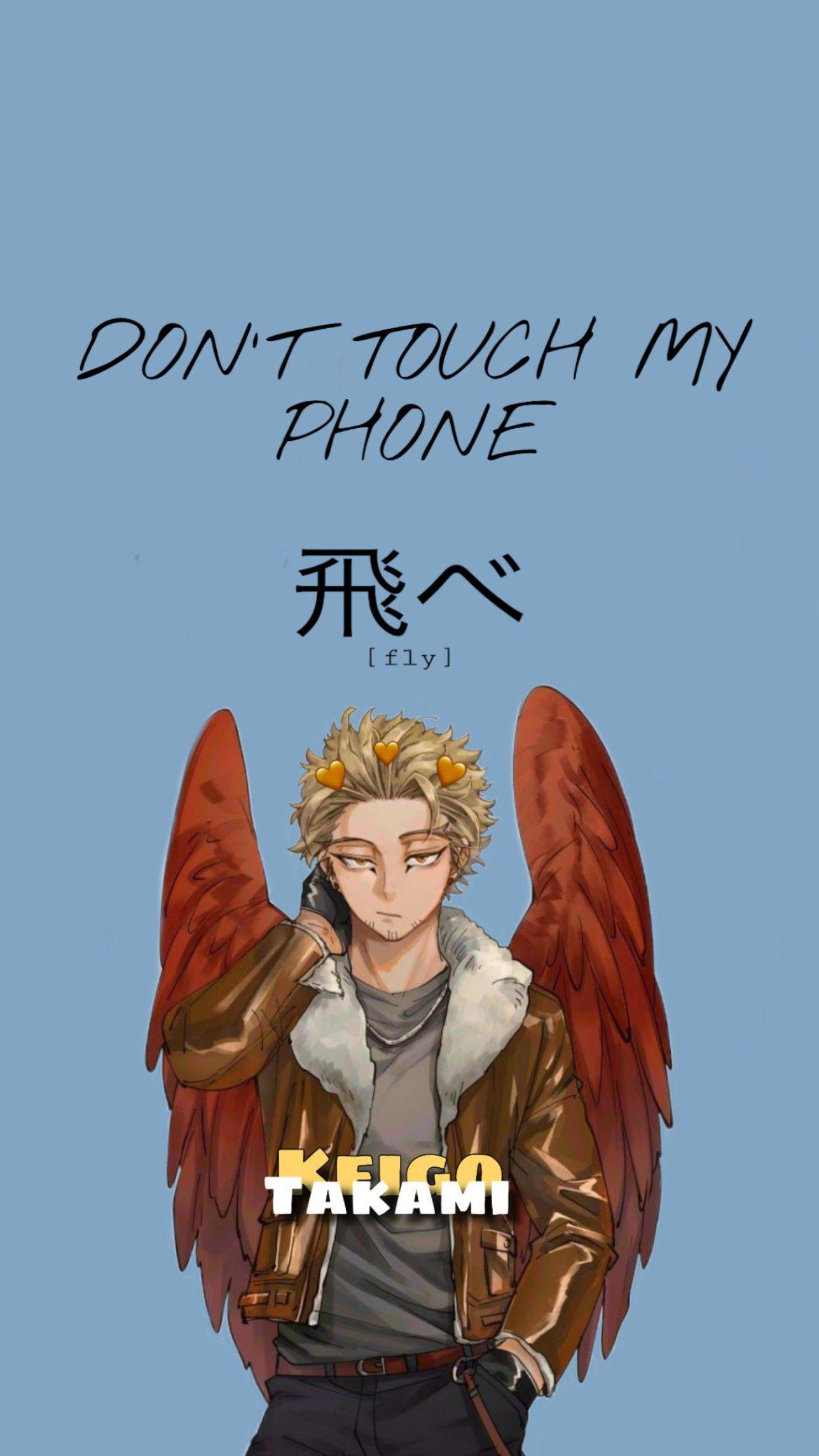 Keigo takami/hawks Don't touch my phone wallpaper (MHA ...