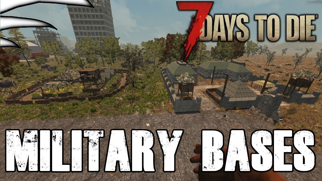7 Days To Die Alpha 16 Season 1 Part 43 Military Bases With