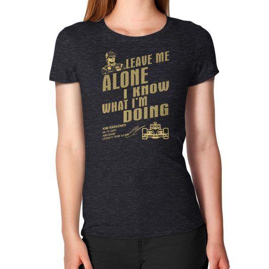 LEAVE ME ALONE kimi Women's T-Shirt