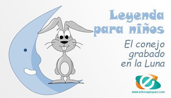 El conejo grabado en la luna - Leyenda corta para niños en 2018 ...