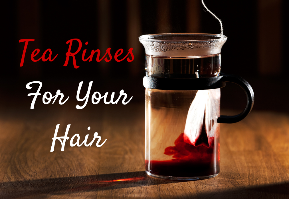 Tea Rinses For Natural Hair Growth And Strength Curly
