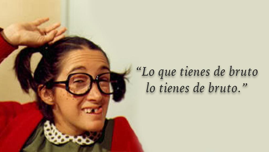 Con La Chilindrina Aprendimos A Siempre Decir Lo Que Pensamos 21 Joyas De Sabiduria Que Nos Dejo El Chavo D Frases Del Chavo Memes Del Chavo Chistes Del Chavo